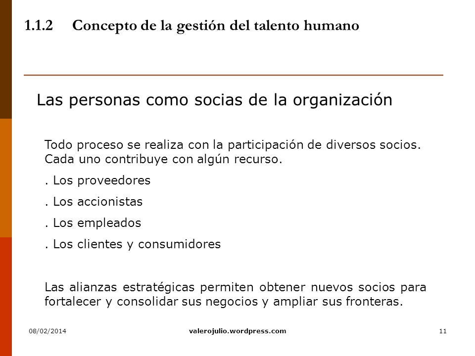 11 1.1.2Concepto de la gestión del talento humano Las personas como socias de la organización Todo proceso se realiza con la participación de diversos