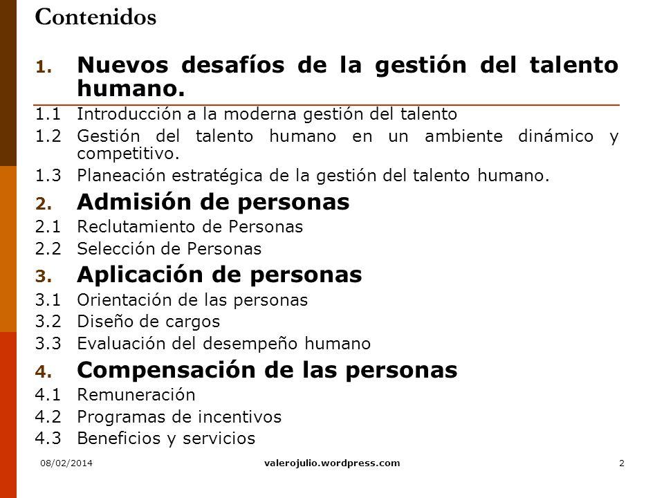 2 Contenidos 1. Nuevos desafíos de la gestión del talento humano. 1.1Introducción a la moderna gestión del talento 1.2Gestión del talento humano en un