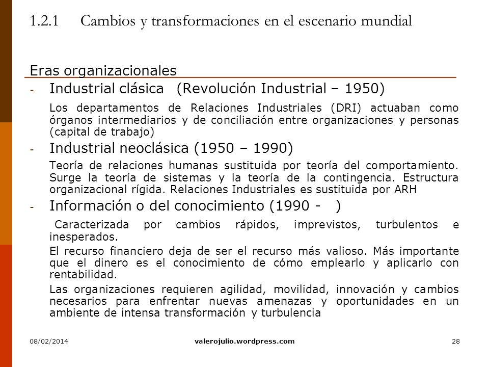 28 1.2.1 Cambios y transformaciones en el escenario mundial Eras organizacionales - Industrial clásica(Revolución Industrial – 1950) Los departamentos