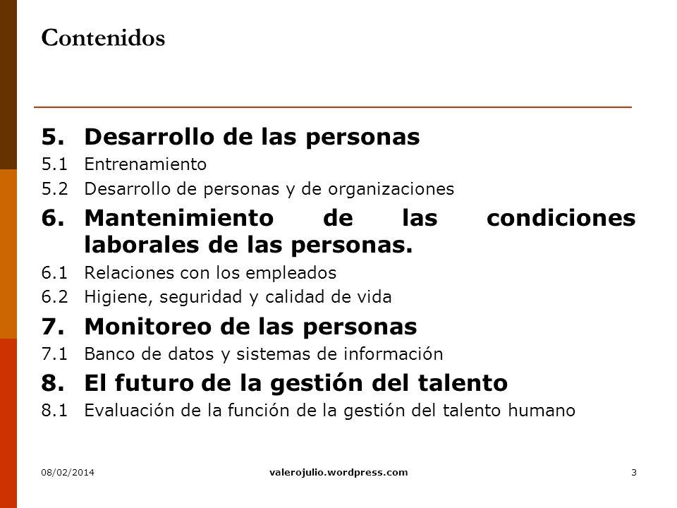 3 Contenidos 5.Desarrollo de las personas 5.1Entrenamiento 5.2Desarrollo de personas y de organizaciones 6.Mantenimiento de las condiciones laborales