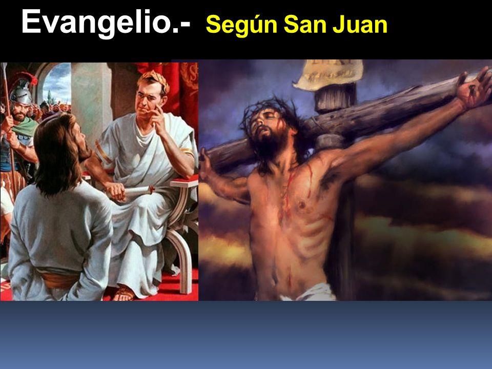 Evangelio.- Según San Juan