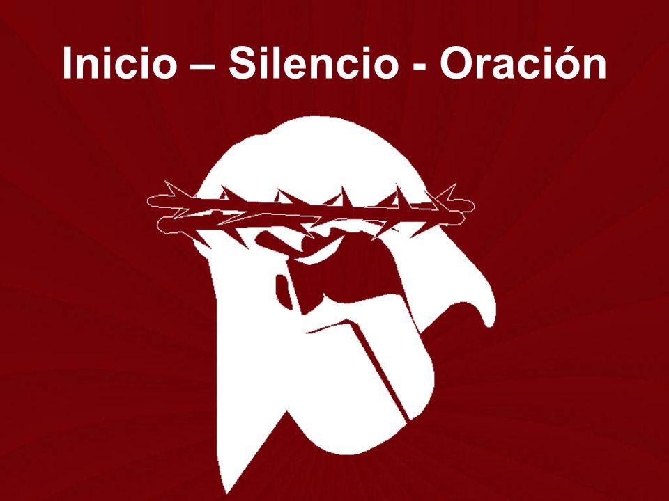 Inicio – Silencio - Oración