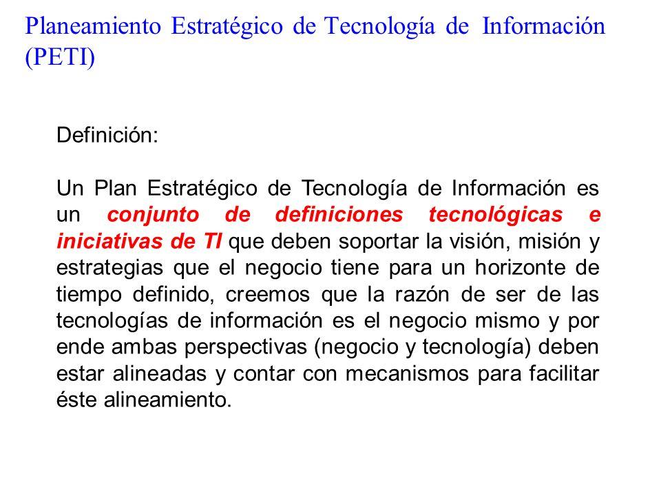 Definición: Un Plan Estratégico de Tecnología de Información es un conjunto de definiciones tecnológicas e iniciativas de TI que deben soportar la vis
