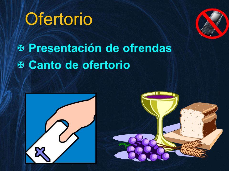 Ofertorio Presentación de ofrendas Canto de ofertorio
