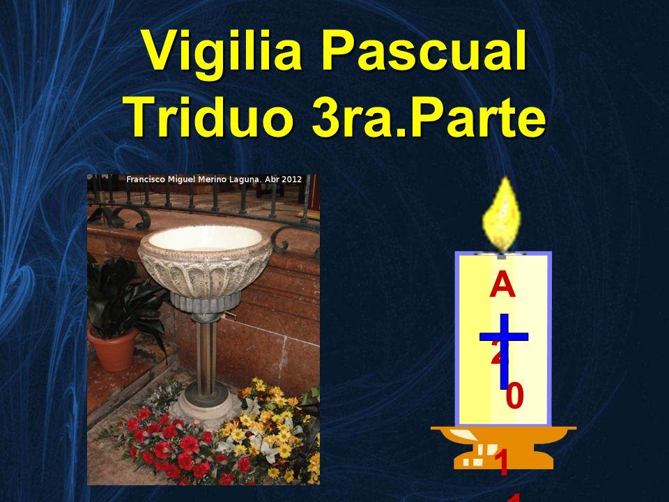 Vigilia Pascual Triduo 3ra.Parte A2 011ΩA2 011Ω1
