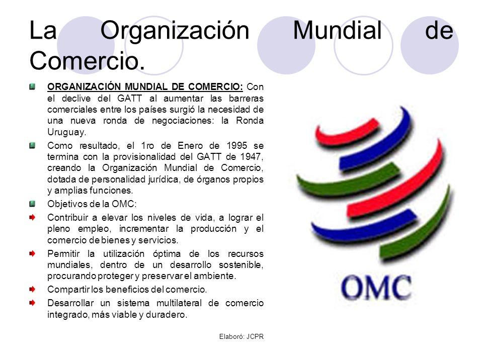 La Organización Mundial de Comercio. ORGANIZACIÓN MUNDIAL DE COMERCIO: Con el declive del GATT al aumentar las barreras comerciales entre los países s