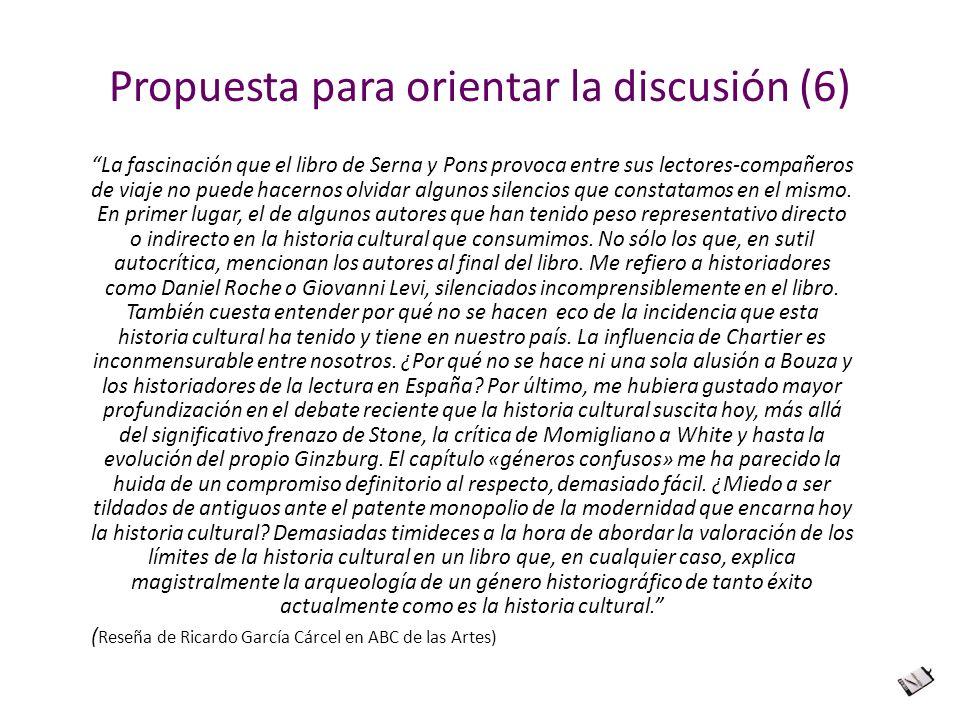 Propuesta para orientar la discusión (6) La fascinación que el libro de Serna y Pons provoca entre sus lectores-compañeros de viaje no puede hacernos