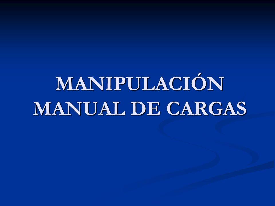 3.6- La frecuencia de la manipulación Una frecuencia elevada en la manipulación manual de cargas puede producir fatiga física y una mayor probabilidad de sufrir un accidente.
