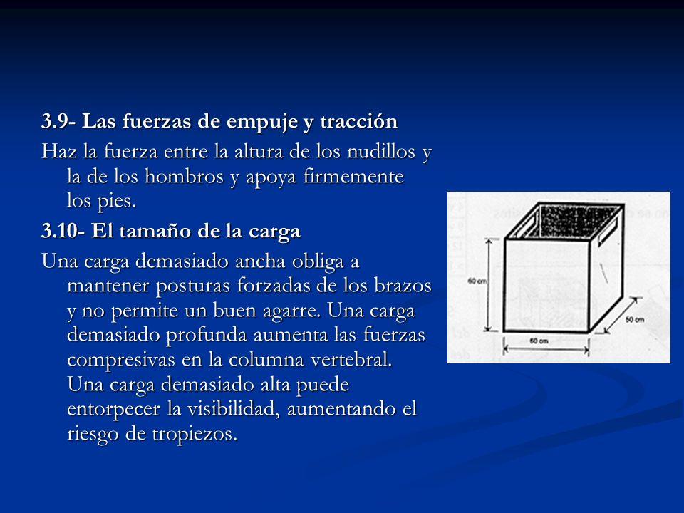 3.9- Las fuerzas de empuje y tracción Haz la fuerza entre la altura de los nudillos y la de los hombros y apoya firmemente los pies. 3.10- El tamaño d