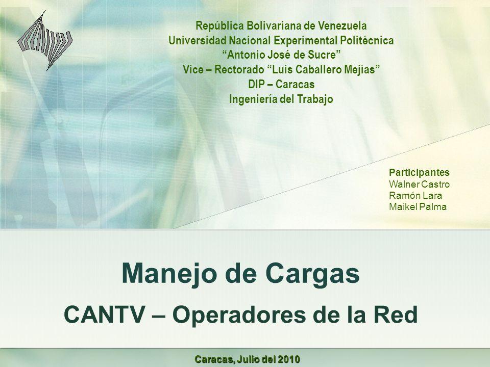 Manejo de Cargas CANTV – Operadores de la Red República Bolivariana de Venezuela Universidad Nacional Experimental Politécnica Antonio José de Sucre V
