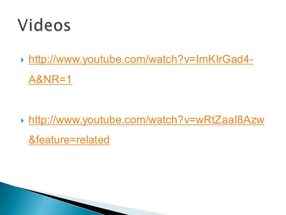 http://www.youtube.com/watch?v=ImKIrGad4- A&NR=1 http://www.youtube.com/watch?v=ImKIrGad4- A&NR=1 http://www.youtube.com/watch?v=wRtZaaI8Azw &feature=
