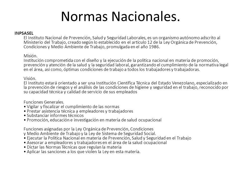 INPSASEL El Instituto Nacional de Prevención, Salud y Seguridad Laborales, es un organismo autónomo adscrito al Ministerio del Trabajo, creado según l