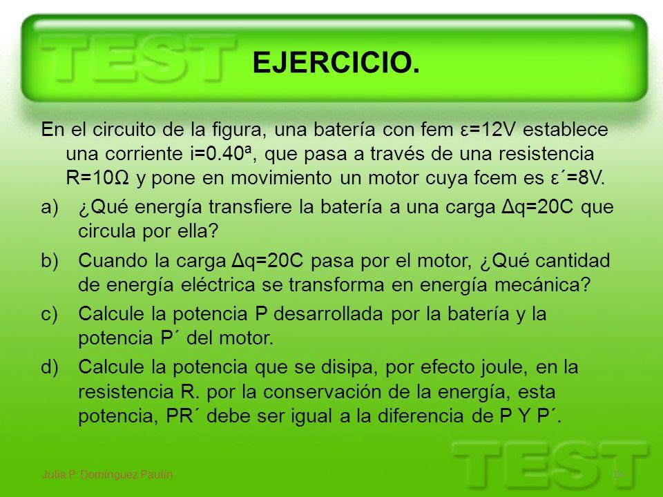 EJERCICIO. En el circuito de la figura, una batería con fem ε=12V establece una corriente i=0.40ª, que pasa a través de una resistencia R=10 y pone en