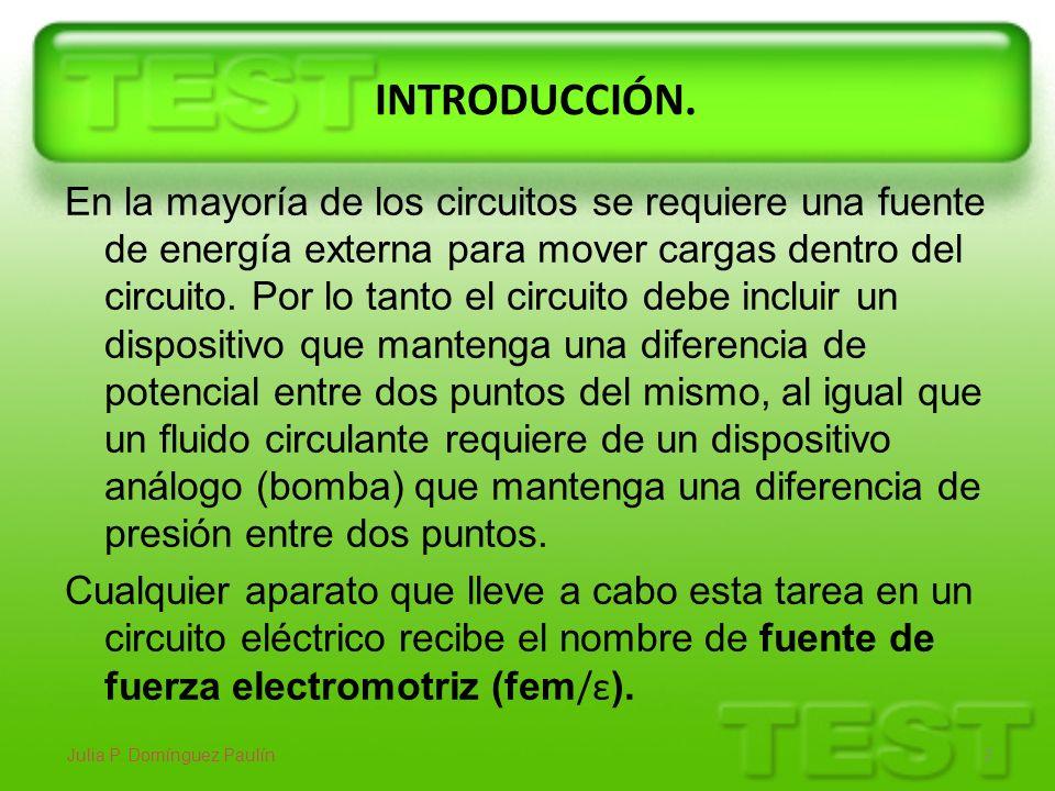 INTRODUCCIÓN. En la mayoría de los circuitos se requiere una fuente de energía externa para mover cargas dentro del circuito. Por lo tanto el circuito