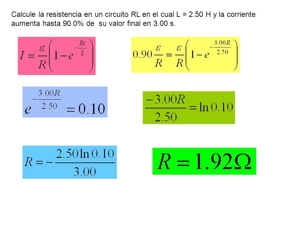 Calcule la resistencia en un circuito RL en el cual L = 2.50 H y la corriente aumenta hasta 90.0% de su valor final en 3.00 s.