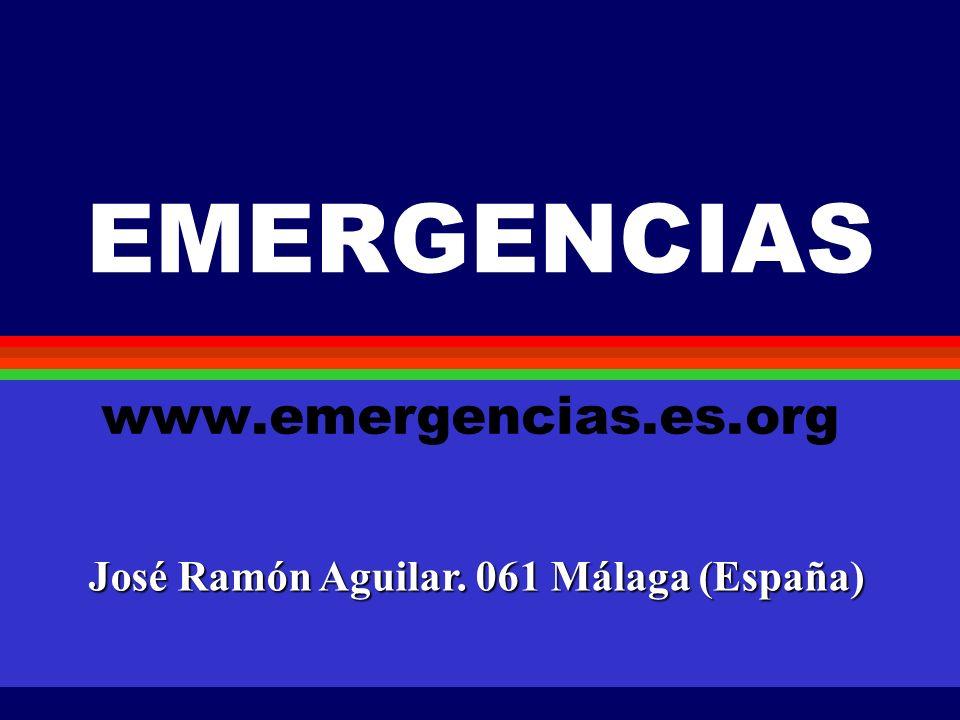 EMERGENCIAS www.emergencias.es.org José Ramón Aguilar. 061 Málaga (España)