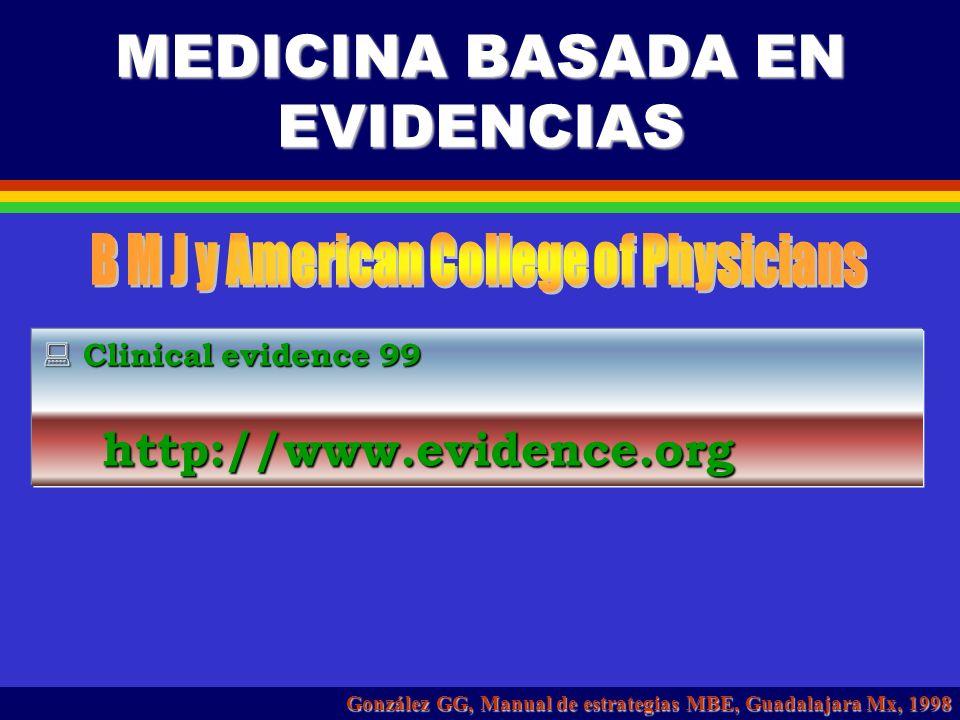MEDICINA BASADA EN EVIDENCIAS Evidence-based nursing Evidence-based nursing http://www.bmipg.com/data/ebn.htm http://www.bmipg.com/data/ebn.htm Journa