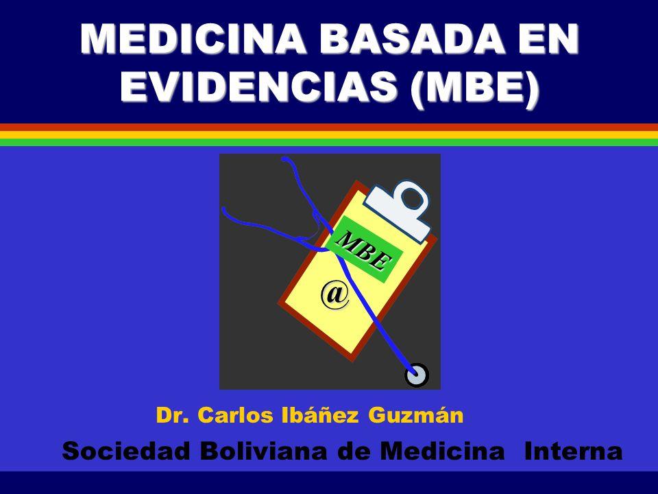 MEDICINA BASADA EN EVIDENCIAS (MBE) Dr.
