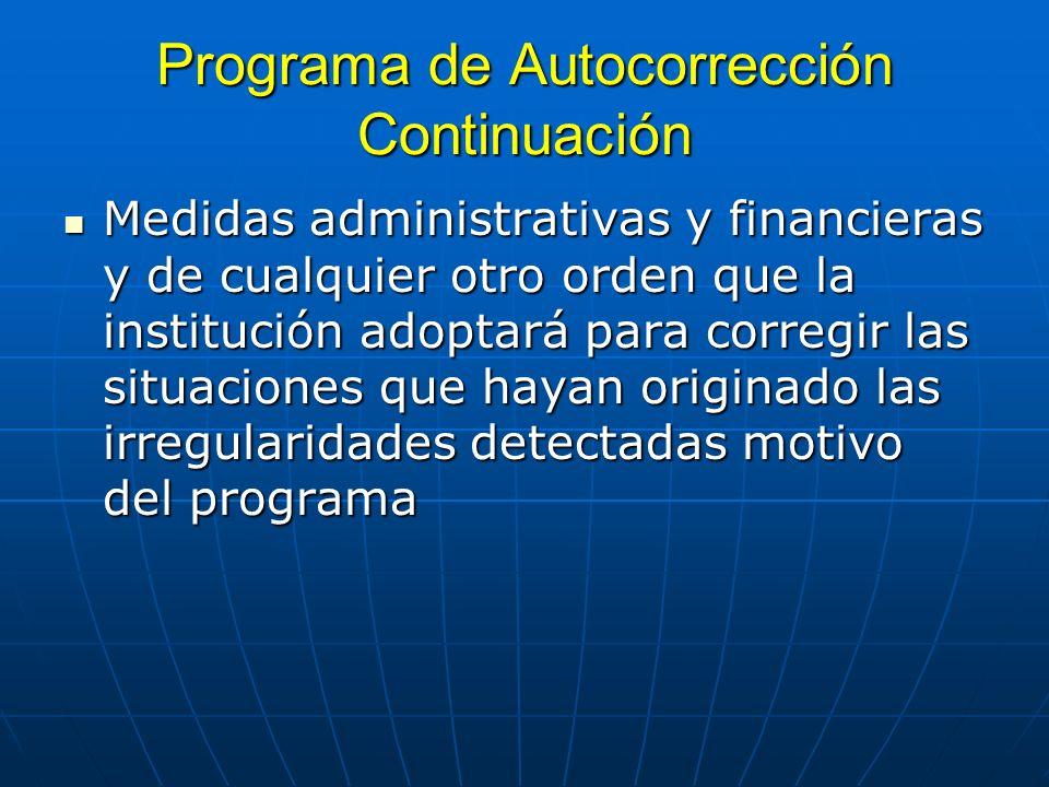 Programa de Autocorrección Continuación Medidas administrativas y financieras y de cualquier otro orden que la institución adoptará para corregir las