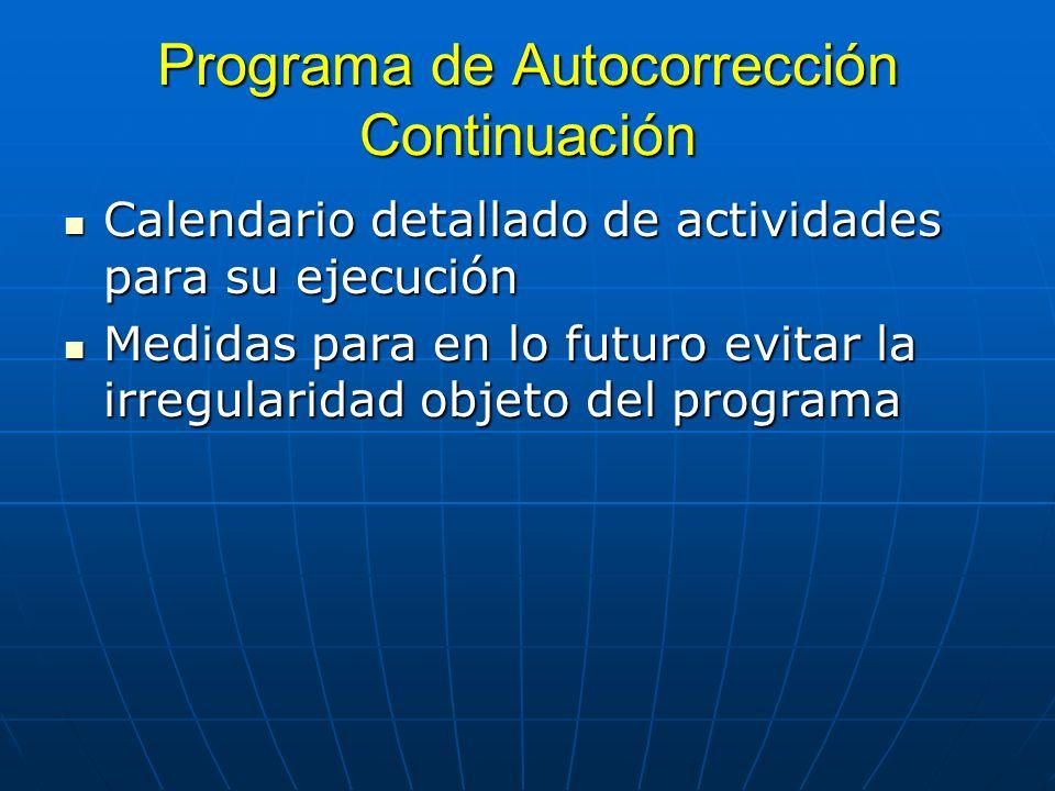 Programa de Autocorrección Continuación Calendario detallado de actividades para su ejecución Calendario detallado de actividades para su ejecución Me