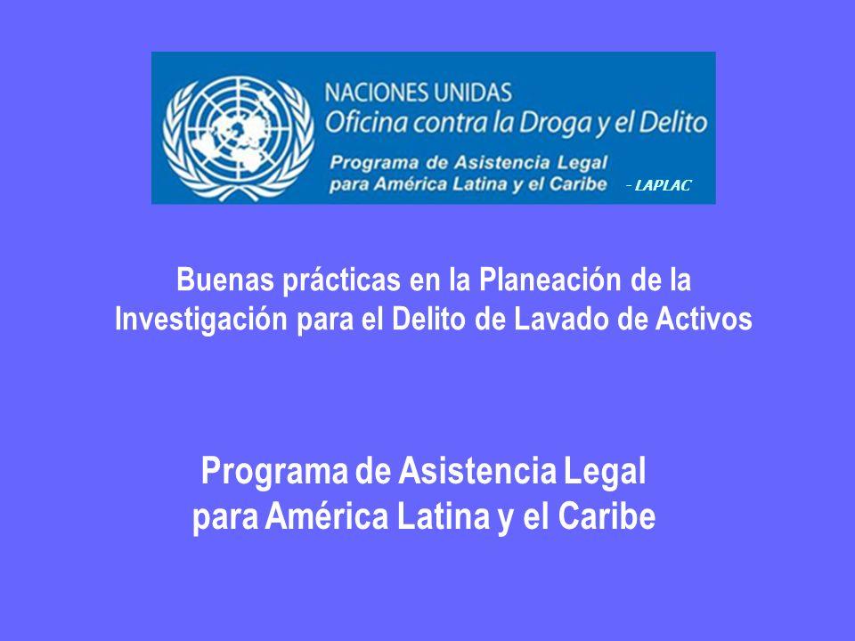 Buenas prácticas en la Planeación de la Investigación para el Delito de Lavado de Activos Programa de Asistencia Legal para América Latina y el Caribe