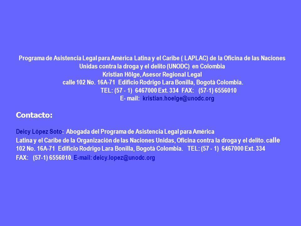 Programa de Asistencia Legal para América Latina y el Caribe ( LAPLAC) de la Oficina de las Naciones Unidas contra la droga y el delito (UNODC) en Col