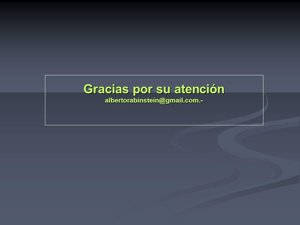 Gracias por su atención albertorabinstein@gmail.com.-