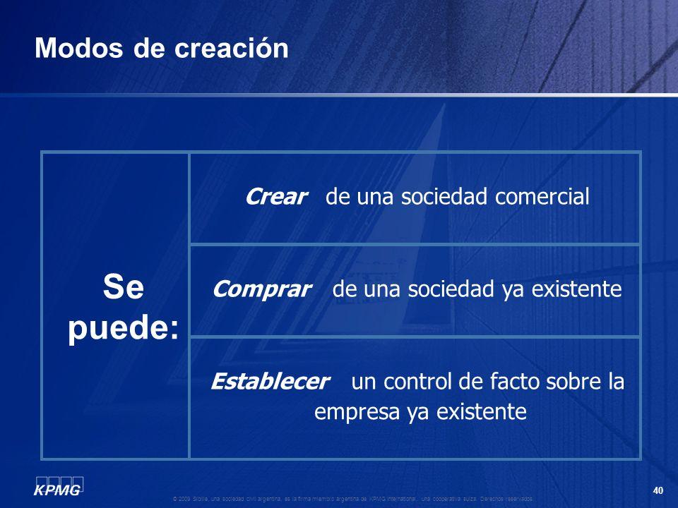 39 © 2009 Sibille, una sociedad civil argentina, es la firma miembro argentina de KPMG International, una cooperativa suiza. Derechos reservados. Estr