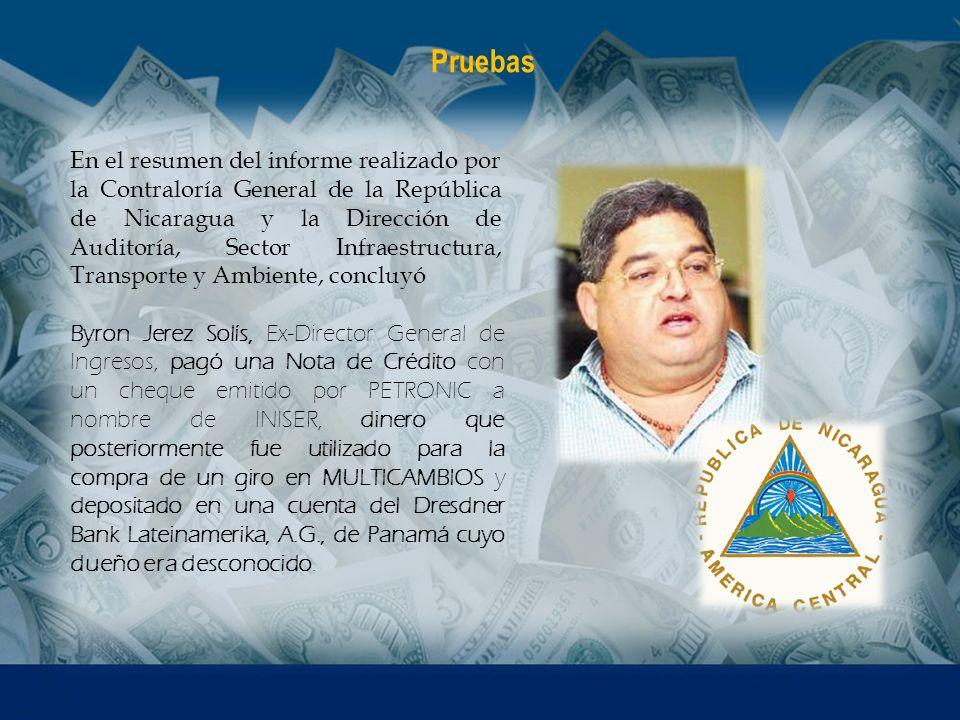 Byron Jerez Solís, Ex-Director General de Ingresos, pagó una Nota de Crédito con un cheque emitido por PETRONIC a nombre de INISER, dinero que posteri