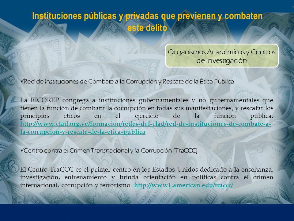 Instituciones públicas y privadas que previenen y combaten este delito Red de Instituciones de Combate a la Corrupción y Rescate de la Ética Pública L