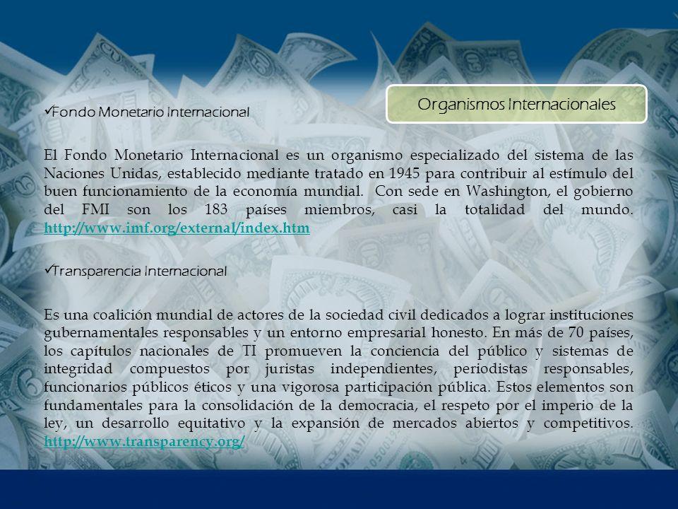 Fondo Monetario Internacional El Fondo Monetario Internacional es un organismo especializado del sistema de las Naciones Unidas, establecido mediante