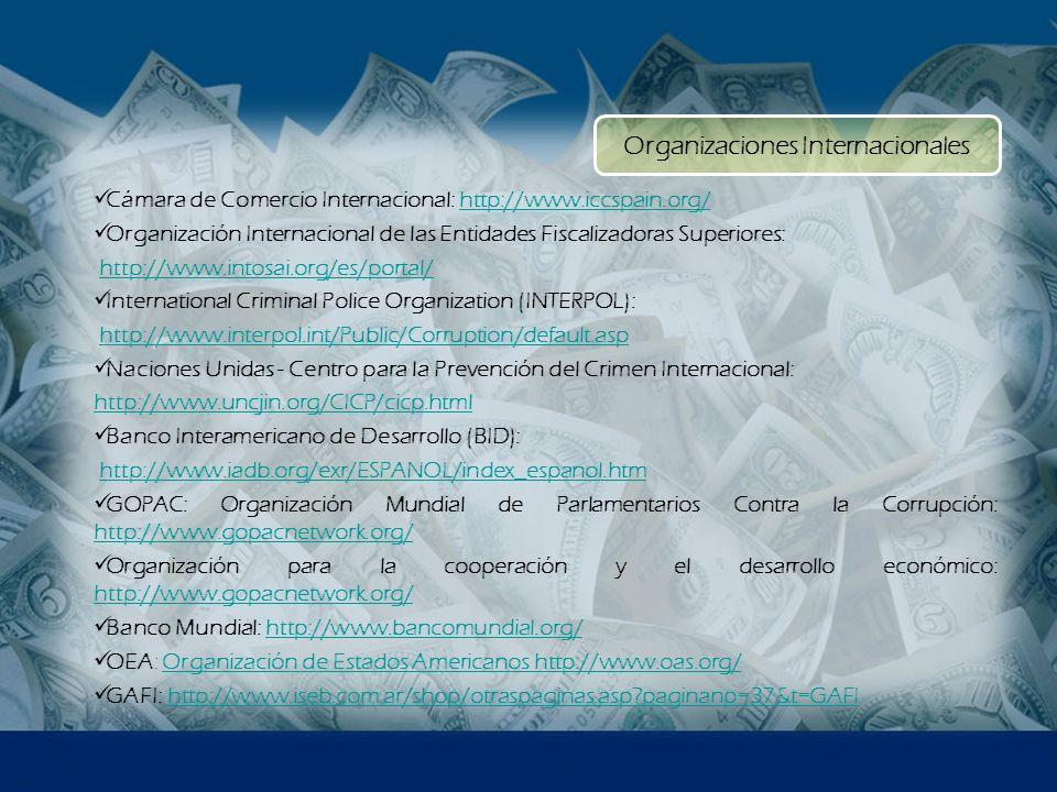 Cámara de Comercio Internacional: http://www.iccspain.org/http://www.iccspain.org/ Organización Internacional de las Entidades Fiscalizadoras Superior