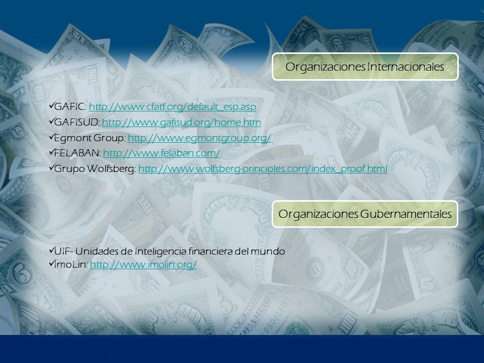 UIF- Unidades de Inteligencia financiera del mundo ImoLin: http://www.imolin.org/http://www.imolin.org/ GAFIC: http://www.cfatf.org/default_esp.asphtt