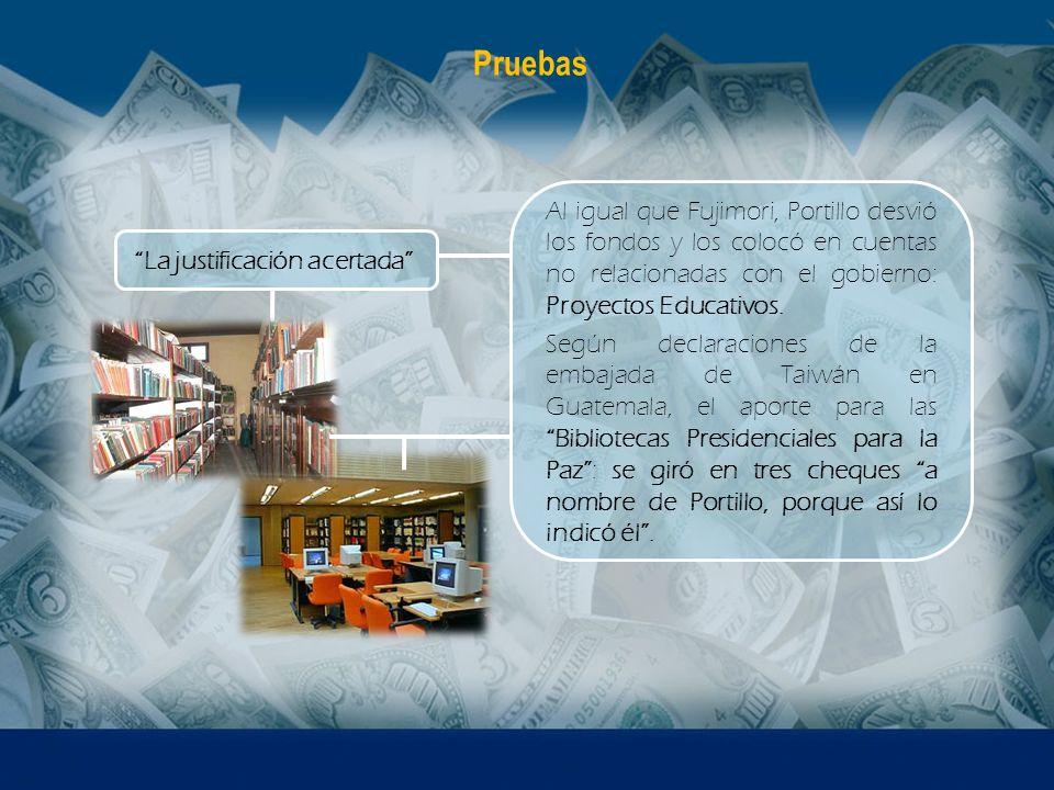 Al igual que Fujimori, Portillo desvió los fondos y los colocó en cuentas no relacionadas con el gobierno: Proyectos Educativos. Según declaraciones d