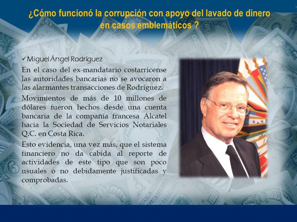 Miguel Ángel Rodríguez En el caso del ex-mandatario costarricense las autoridades bancarias no se avocaron a las alarmantes transacciones de Rodríguez