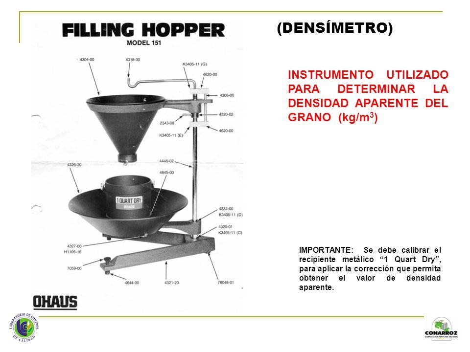 INSTRUMENTO UTILIZADO PARA DETERMINAR LA DENSIDAD APARENTE DEL GRANO (kg/m 3 ) (DENSÍMETRO) IMPORTANTE: Se debe calibrar el recipiente metálico 1 Quar