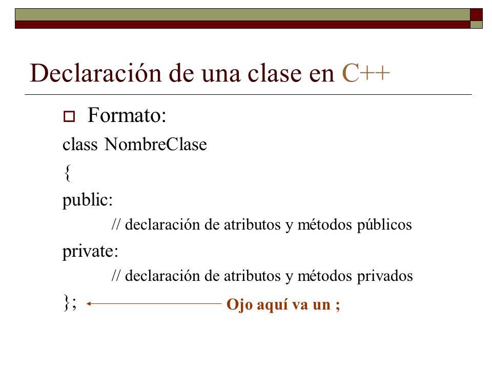 Ejemplo de una clase en C++ class Rectangulo {public: double CalcArea( ); void Inicializa(double la, double an); private: double largo, ancho; };
