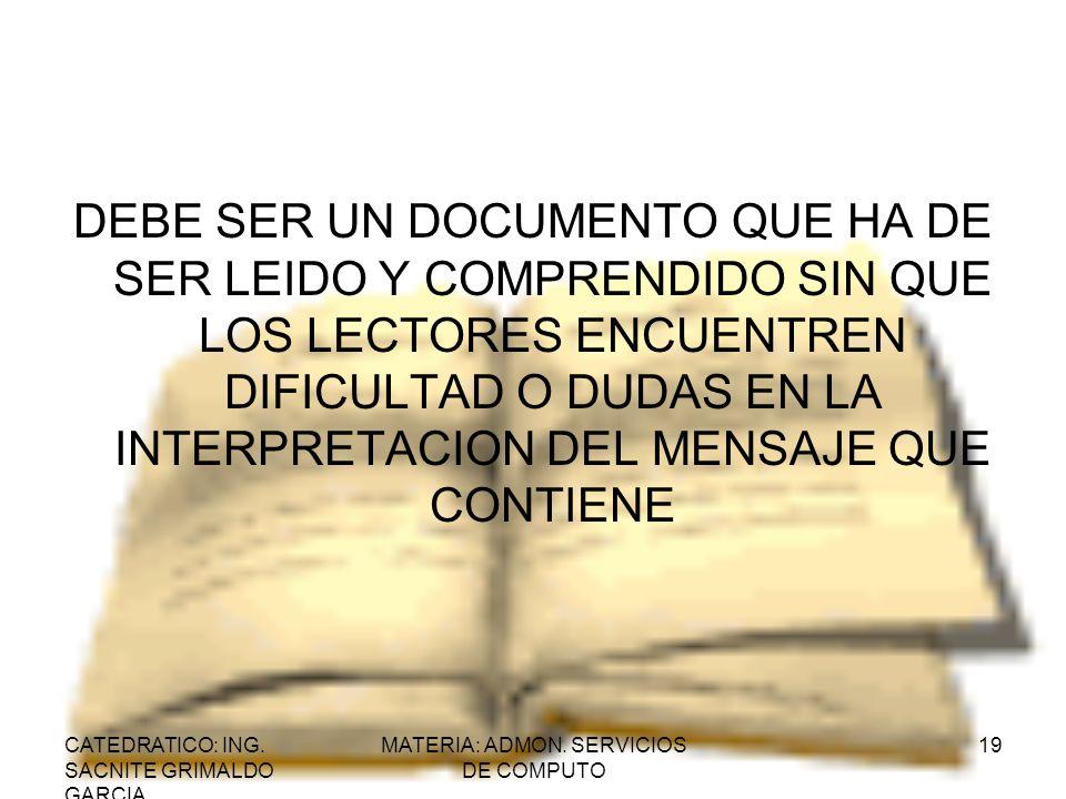 CATEDRATICO: ING. SACNITE GRIMALDO GARCIA MATERIA: ADMON. SERVICIOS DE COMPUTO 19 DEBE SER UN DOCUMENTO QUE HA DE SER LEIDO Y COMPRENDIDO SIN QUE LOS