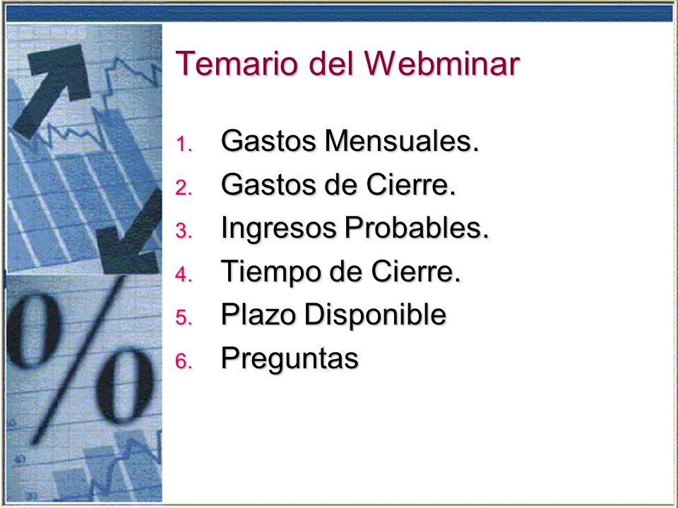 Temario del Webminar 1. Gastos Mensuales. 2. Gastos de Cierre.