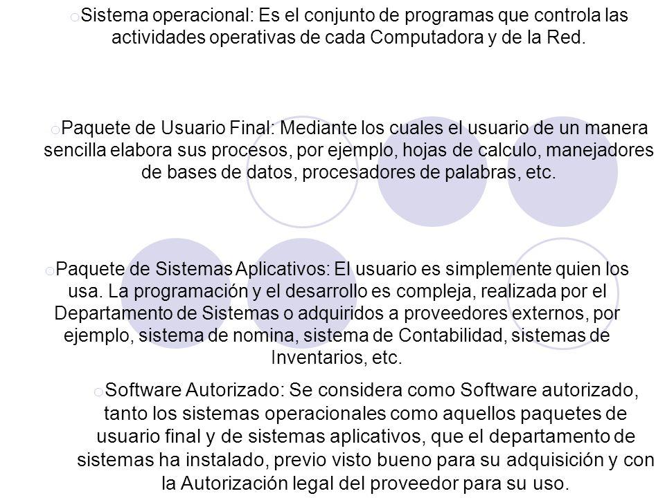 o Sistema operacional: Es el conjunto de programas que controla las actividades operativas de cada Computadora y de la Red. o Paquete de Usuario Final
