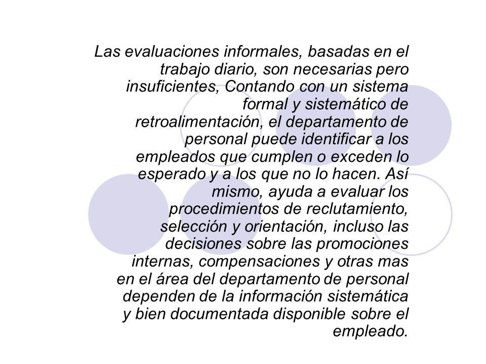 Las evaluaciones informales, basadas en el trabajo diario, son necesarias pero insuficientes, Contando con un sistema formal y sistemático de retroali