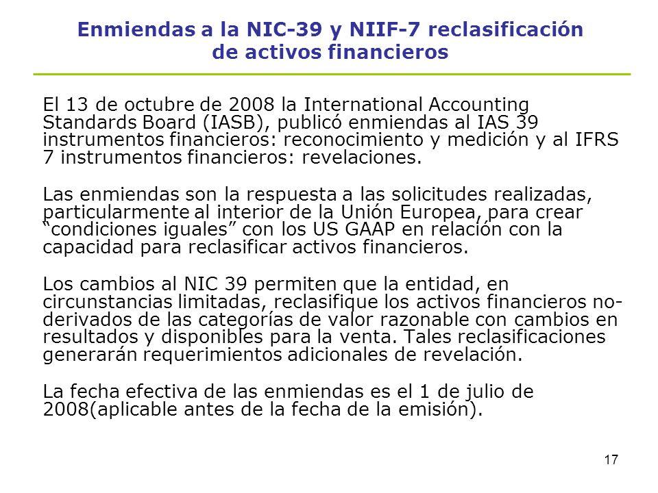 16 Consecuencias de la clasificación y valuación bajo normas internacionales - La norma por lo tanto destaca la intención de la Gerencia. -La clasific