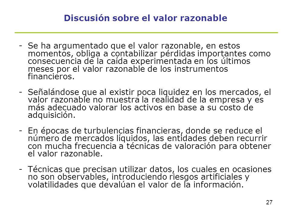 26 Discusión sobre el valor razonable - Las Normas Internacionales de Contabilidad, están más cuestionadas desde el inicio de las turbulencias financi