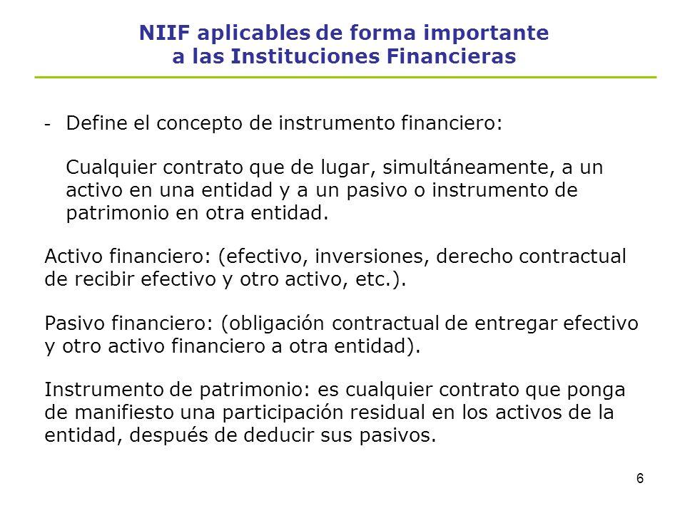 5 NIIF aplicables de forma importante a las Instituciones Financieras Instrumentos financieros, presentación NIC-32 Contiene requerimientos de present