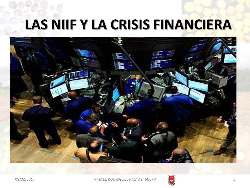 LAS NIIF Y LA CRISIS FINANCIERA 08/02/20142RAFAEL RODRIGUEZ RAMOS - FCCPV