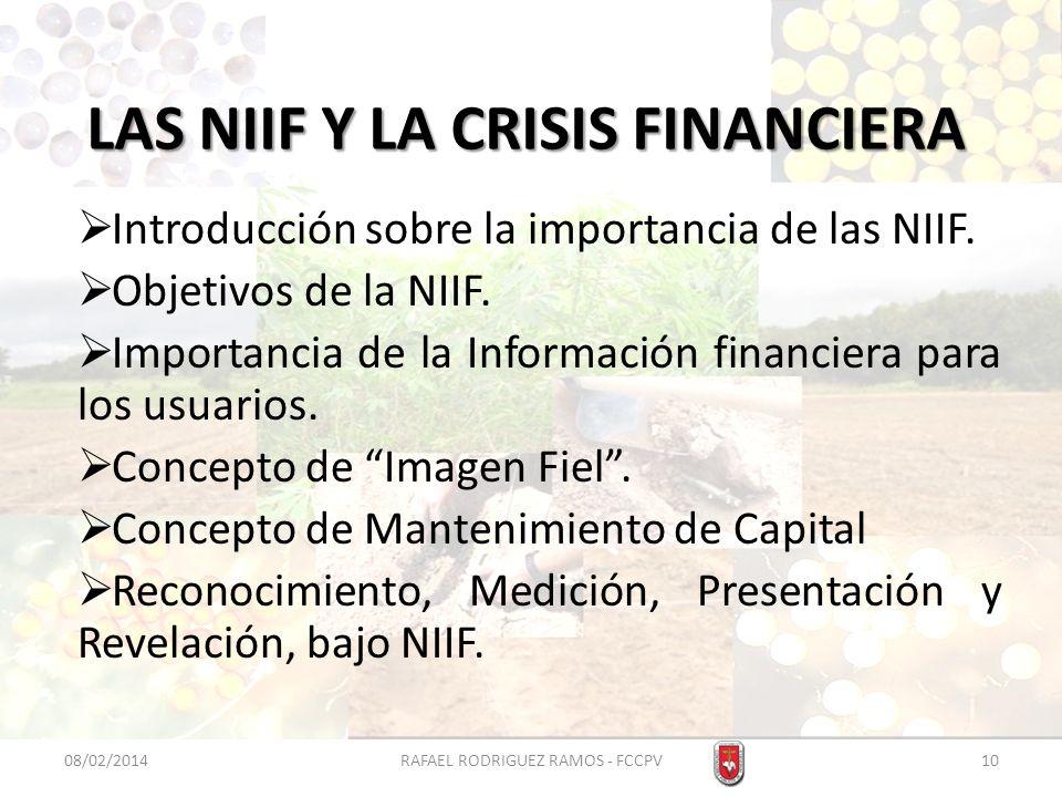 LAS NIIF Y LA CRISIS FINANCIERA Introducción sobre la importancia de las NIIF. Objetivos de la NIIF. Importancia de la Información financiera para los