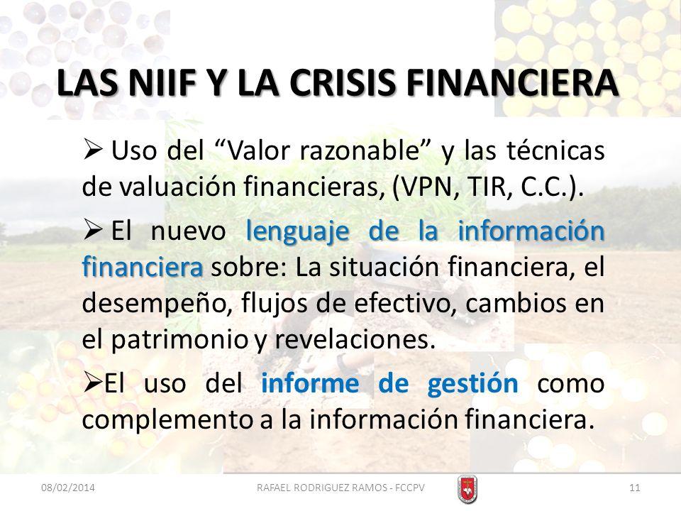 LAS NIIF Y LA CRISIS FINANCIERA Uso del Valor razonable y las técnicas de valuación financieras, (VPN, TIR, C.C.). lenguaje de la información financie