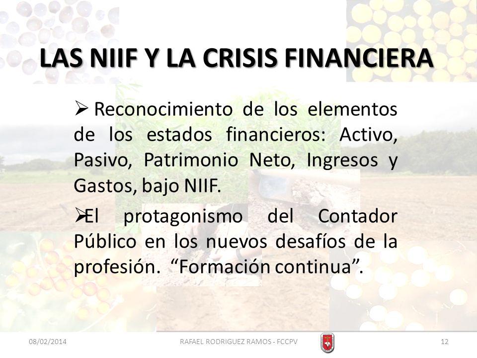 LAS NIIF Y LA CRISIS FINANCIERA Reconocimiento de los elementos de los estados financieros: Activo, Pasivo, Patrimonio Neto, Ingresos y Gastos, bajo N