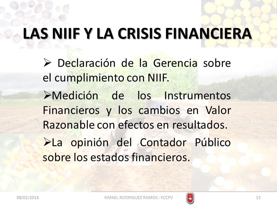 LAS NIIF Y LA CRISIS FINANCIERA Declaración de la Gerencia sobre el cumplimiento con NIIF. Medición de los Instrumentos Financieros y los cambios en V