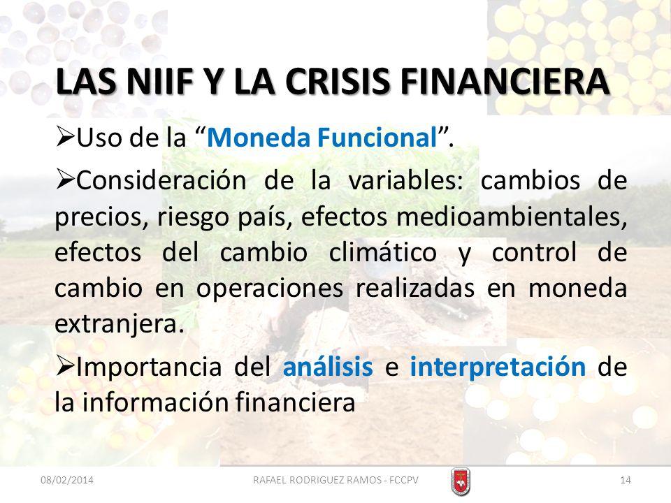 LAS NIIF Y LA CRISIS FINANCIERA Uso de la Moneda Funcional. Consideración de la variables: cambios de precios, riesgo país, efectos medioambientales,